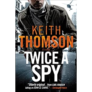 Twice a Spy - Keith Thomson