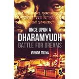 Once Upon a Dharamyudh : Battle for Dreams (English) price comparison at Flipkart, Amazon, Crossword, Uread, Bookadda, Landmark, Homeshop18