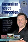 img - for Australian Asset Protection: How to stop the new breed of Gold Digger from legally stealing your hard earned assets and reduce your tax at the same time book / textbook / text book