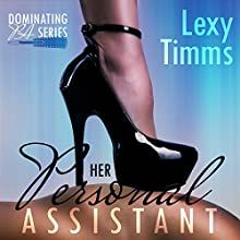 Her Personal Assistant: Dominating PA Series, Book 2 Audiobook by Lexy Timms Narrated by Mandy Mars