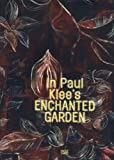 img - for In Paul Klee's Enchanted Garden book / textbook / text book