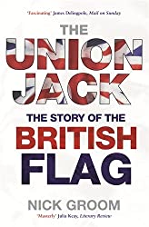 The Union Jack: The Story of the British Flag