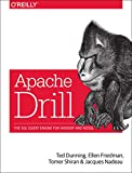 Apache Drill: The SQL Query Engine for Hadoop and Nosql