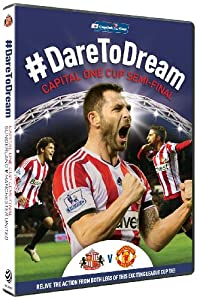 Sunderland v Manchester United - Semi Final Capital One Cup 2014 #Dare to dream [DVD]