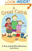 A Great Catch: A Tom, Jack and Ellie Adventure