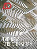 The New Structuralism: Design, Engineering and Architectural Technologies (Architectural Design)