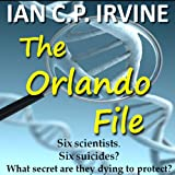 The Orlando File : A page-turning Mystery & Detective Medical Thriller (Omnibus Version-Book 1 & Book 2)by IAN C.P. IRVINE