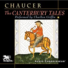 The Canterbury Tales [Audio Connoisseur] Audiobook by Geoffrey Chaucer, Neville Coghill (translator) Narrated by Charlton Griffin