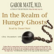 In the Realm of Hungry Ghosts: Close Encounters with Addiction | [Gabor Mat]