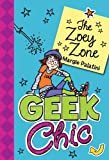 Geek Chic: The Zoey Zone (Geek Chic (Quality))