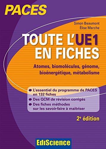 Toute l'UE1 en fiches PACES - 2ed Chimie générale, Chimie organique, Biochimie, Biologie moléculaire : Chimie générale, Chimie organique, Biochimie, Biologie moléculaire (100% PACES)