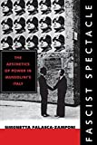 img - for Fascist Spectacle: The Aesthetics of Power in Mussolini's Italy (Studies on the History of Society and Culture) New edition by Falasca-Zamponi, Simonetta (2000) Paperback book / textbook / text book