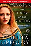 Philippa Gregory The Lady of the Rivers (The Cousins' War)