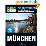 BIKE Guide München: 30 Toptouren im S-Bahn-Bereich der bayerischen Biker-Hauptstadt: 30 Toptouren im S-Bahn-Bereich...