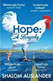 Hope: A Tragedy by Auslander, Shalom (2012) Paperback Shalom Auslander