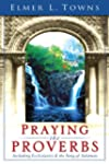 Praying the Proverbs: (Praying the Sc...