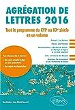 Agrégation de Lettres 2016 Tout le Programme du XVIe au XXe Siècle en un Volume...