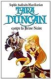 echange, troc Sophie Audouin-Mamikonian - Tara Duncan, Tome 9 - Tara Duncan contre la Reine noire