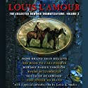 The Collected Bowdrie Dramatizations: Volume 2 (Dramatized)  by Louis L'Amour Narrated by uncredited