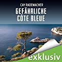 Gefährliche Côte Bleue: Ein Provence-Krimi mit Capitaine Roger Blanc Hörbuch von Cay Rademacher Gesprochen von: Oliver Siebeck