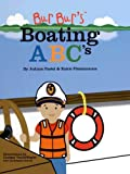 Bur Bur's Boating ABC's: Learn the Most Amazing Things With the ABCs of Boating (Bur Bur & Friends)