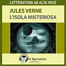 L'Isola misteriosa. The Mysterious Island Audiobook by Jules Verne Narrated by Massimo D'Onofrio