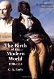 The Birth of the Modern World, 1780-1914: Global Connections and Comparisons (Blackwell History of the World)