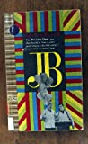 "Jb (The Pulitzer Prize play that showed us ""how to write poetic drama in the 20th century"" presented in its original form, Sentry Editions)"