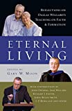 img - for Eternal Living: Reflections on Dallas Willard's Teaching on Faith and Formation book / textbook / text book