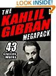 The Khalil Gibran Megapack: 43 Classi...