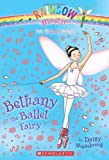 img - for Bethany the Ballet Fairy (Rainbow Magic, The Dance Faries No. 1) by Meadows, Daisy (2009) Mass Market Paperback book / textbook / text book