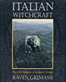 Italian Witchcraft: The Old Religion of Southern Europe (1567182593) by Grimassi, Raven