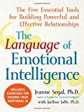 img - for The Language of Emotional Intelligence: The Five Essential Tools for Building Powerful and Effective Relationships book / textbook / text book