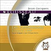 Les Confessions : Livres V à VIII | Jean-Jacques Rousseau
