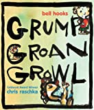 Grump Groan Growl (0786808160) by Hooks, Bell