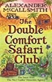 Alexander McCall Smith The Double Comfort Safari Club (No. 1 Ladies' Detective Agency)
