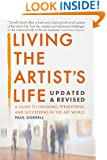 Living the Artist's Life, Updated and Revised: A Guide to Growing, Persevering, and Succeeding in the Art World: 1