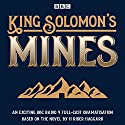 King Solomon's Mines: BBC Radio 4 full-cast dramatisation Radio/TV Program by H Rider Haggard Narrated by David Sturzaker, Tim McInnery,  full cast