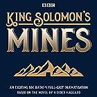 King Solomon's Mines: BBC Radio 4 full-cast dramatisation Radio/TV von H Rider Haggard Gesprochen von: David Sturzaker, Tim McInnery,  full cast