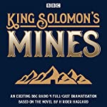 King Solomon's Mines: BBC Radio 4 full-cast dramatisation | H Rider Haggard
