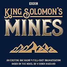 King Solomon's Mines: BBC Radio 4 full-cast dramatisation Radio/TV Program Auteur(s) : H Rider Haggard Narrateur(s) : David Sturzaker, Tim McInnery,  full cast