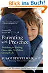 Parenting with Presence: Practices fo...
