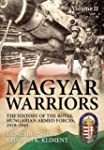 Magyar Warriors: The History of the R...