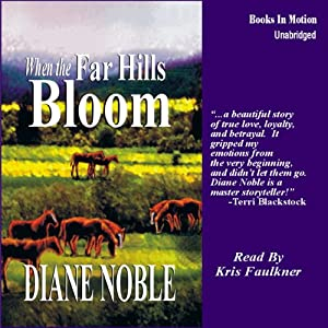 When the Far Hills Bloom: California Chronicles #1 | [Diane Noble]