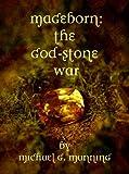 The God-Stone War (Mageborn Book 4)