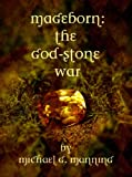 Mageborn: The God-Stone War (Book 4)