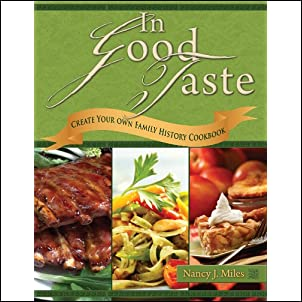 In Good Taste: Create Your Own Family History Cookbook Kindle Edition