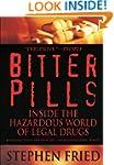 Bitter Pills: Inside the Hazardous Wo...
