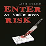 Enter (at Your Own Risk) | April O'Brien