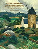 Cedric Morris & Christopher Wood: A Forgotten Friendship